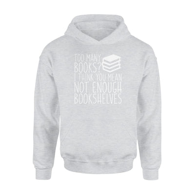 Many Books I Think Mean Not Enough Bookshelves Reading Book - Standard Hoodie - Apparel