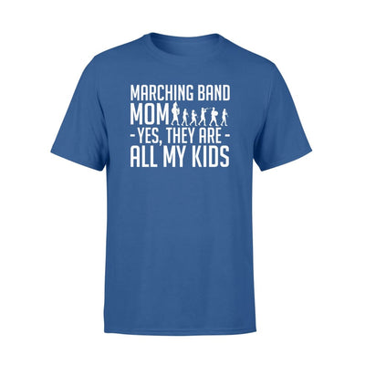 Marching Band Mom They Are All My Kids Gifts Shirt - Standard T-shirt - Apparel