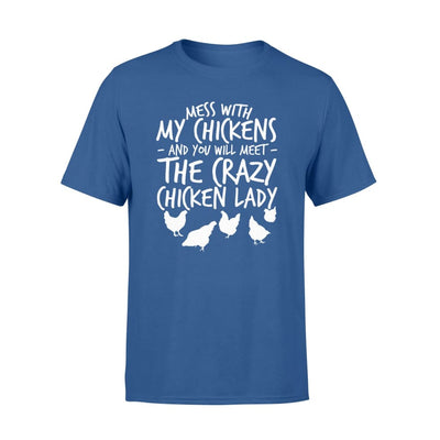 Mess Chickens Meet Crazy Chicken Lady Farmer Gift T Shirt - Standard T-shirt - Apparel