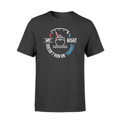 My Boat Doesnt Run On Thank Funny Boating Lover Saying Shirt - Standard T-shirt - Apparel