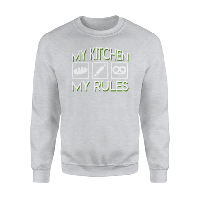 My Kitchen My Rules Baker Saying Gifts Shirt - Standard Fleece Sweatshirt - Apparel