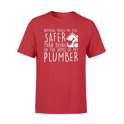 Nothing makes feel safer than in arms plumber wife shirt - Standard T-shirt - Apparel
