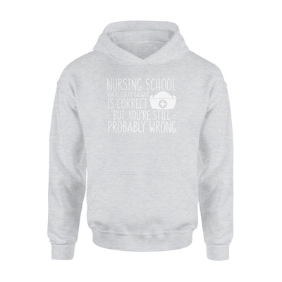 Nurshing School Every Answer Is Correct Youre Still Wrong - Standard Hoodie - Apparel