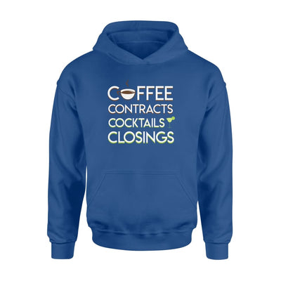 Realtor Coffee Contracts Cocktails Closings Gifts Shirt - Standard Hoodie - Apparel
