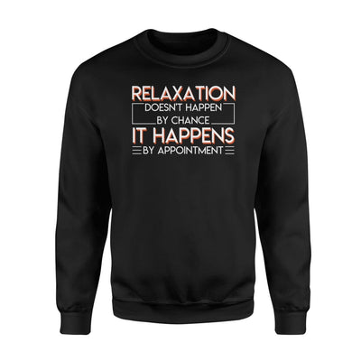 Relaxation Appointment Not By Chance Massage Therapists Gift - Standard Fleece Sweatshirt - Apparel