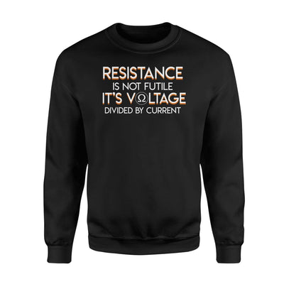 Resistance Not Future Voltage Divided Curent Rad Tech Shirt - Standard Fleece Sweatshirt - Apparel