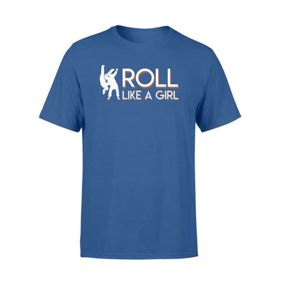 Roll Like A Girl BJJ Womens Brazilian Jiu Jitsu Shirt Gift - Standard T-shirt - Apparel