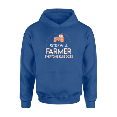 Screw A Farmer Everyone Else Does Life Jobs Saying Shirt - Standard Hoodie - Apparel