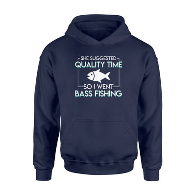 She Suggested Quality Time So I Went Bass Fishing Shirt - Standard Hoodie - Apparel