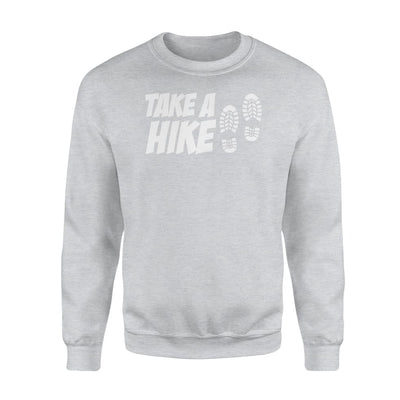 Take A Hike Hiking Mountain Hobby Clothing Funny Men - Standard Fleece Sweatshirt - Apparel