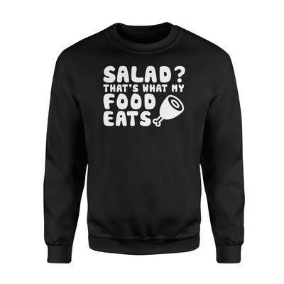 Thats What My Food Eats cool saying Meat Lover shirt - Standard Fleece Sweatshirt - Apparel