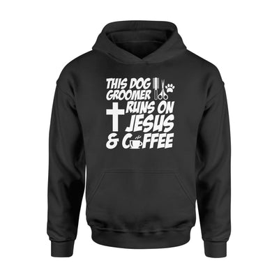 This Dog Groomer Runs On Jesus And Coffee Hobby Jobs Shirt - Standard Hoodie - Apparel