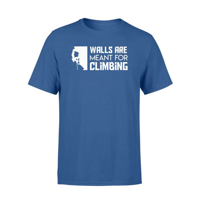 Wall Are Meant For Rock Climbing Clothing Men Women - Standard T-shirt - Apparel