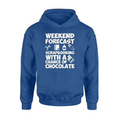 Weekend Forecast Scrapbooking With A Chance Of Chocolate - Standard Hoodie - Apparel