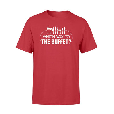 Which Way To The Buffet funny saying Buffet Food Lover gift - Standard T-shirt - Apparel