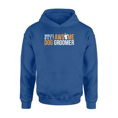 Worlds Most Awesome Dog Groomer Job Saying Shirt - Standard Hoodie - Apparel