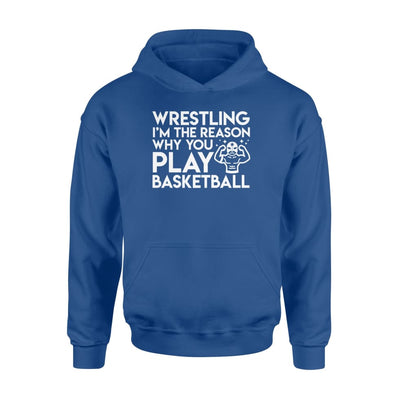 Wrestling The Reason Why You Play Basketball Wrestler Shirt - Standard Hoodie - Apparel
