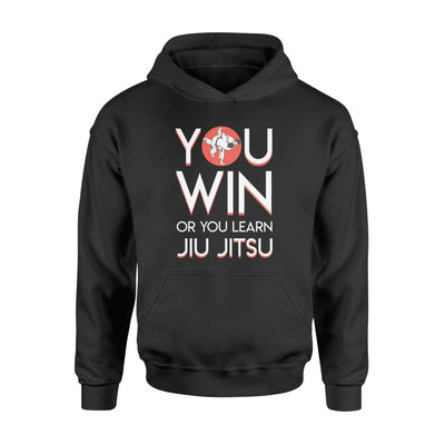 You Win Or You Learn Brazilian Jiu Jitsu Shirt Gifts Ideas - Standard Hoodie - Apparel
