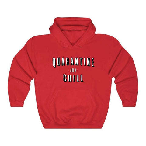 Quarantine And Chill Hoodie Sweatshirts