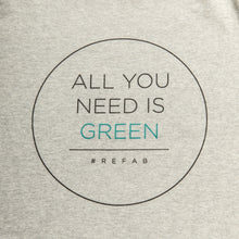 Charger l'image dans la galerie, T-shirt recyclé femme  « All you need is green » - RefabMarket