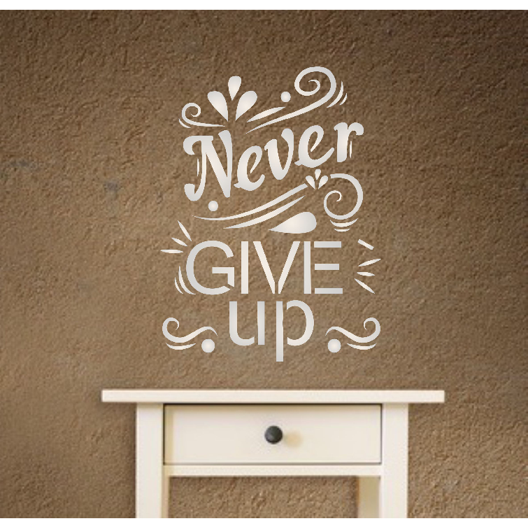 Never Give Up Stencil