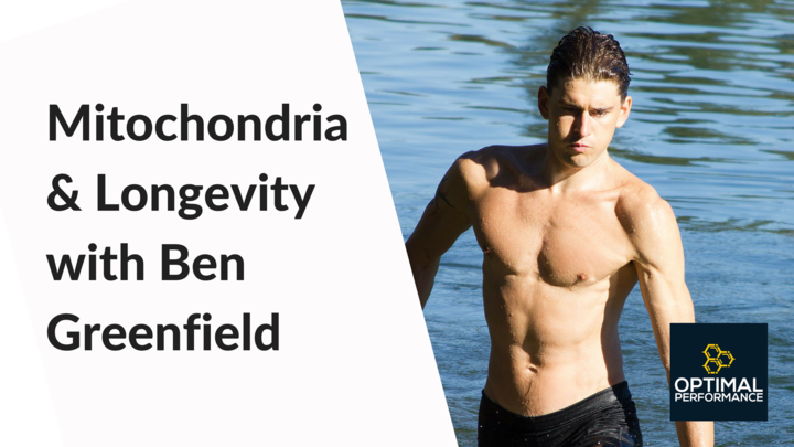 Ben Greenfield: Mitochondria, ATP and Longevity [OPP 9]