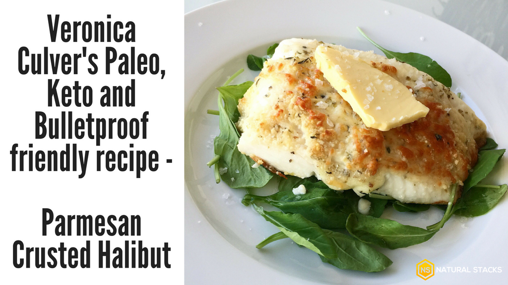 Veronica Culver's Paleo, Keto and Bulletproof Friendly Recipe: Parmesan Crusted Halibut