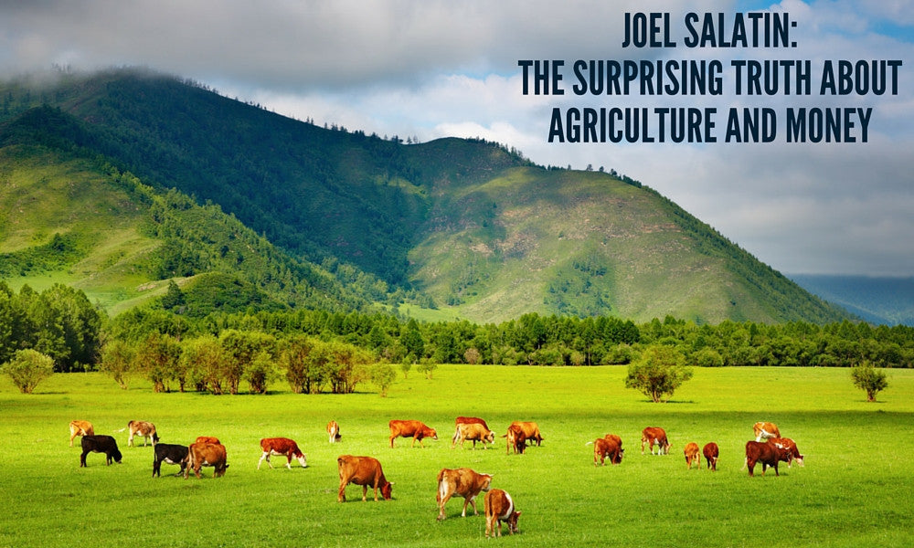 Joel Salatin: The Surprising Truth About Agriculture and Money [OPP 51]