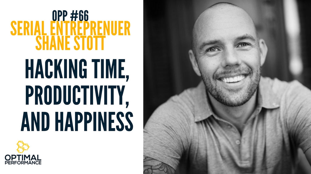 Shane Stott: Hacking Time Management, Boundaries, and Happiness Advice From A Serial Entrepreneur [OPP 66]