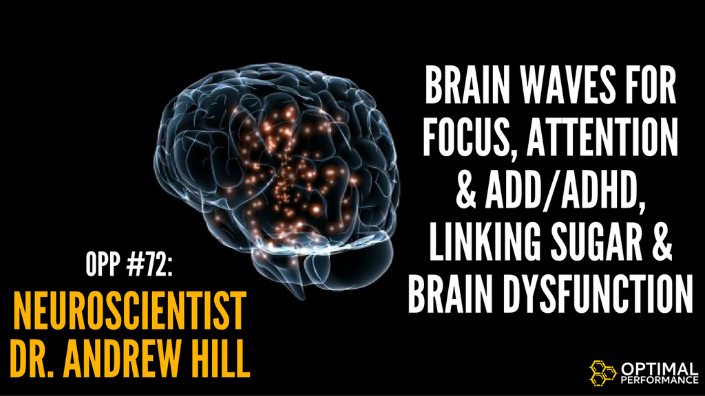 Get Peak Brain Performance with Neuroscientist Dr. Andrew Hill