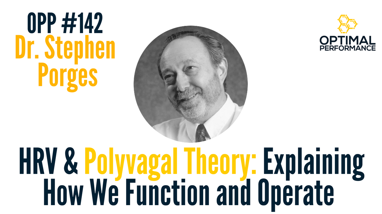 Dr Stephen Porges Hrv And Polyvagal Theory Opp 142