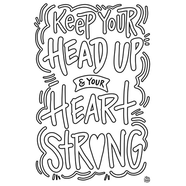 InSTALLing Inspiration Coloring Sheet - Keep Your Head Up & Your Heart Strong - FREE DOWNLOAD