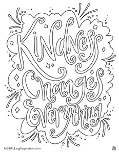 InSTALLing Inspiration Coloring Sheet - Kindness Changes Everything - FREE DOWNLOAD