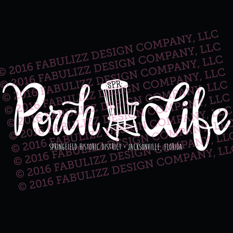 "White Vinyl Decal  - ""Porch Life - Springfield Historic District"" Jacksonville, Florida"