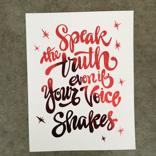 "8.5x11 Hand-Lettered Metallic Red FOIL Print ""Speak The Truth Even If Your Voice Shakes"""