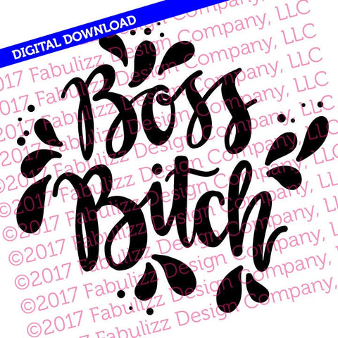 "Boss Bitch - Typographic Illustration - 10"" x 10"" -  SVG File for CRICUT"