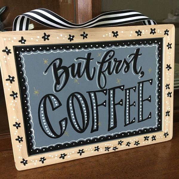 Bit First, Coffee- Handpainted / Handlettered Chalkboard Sign - *ONE OF A KIND*