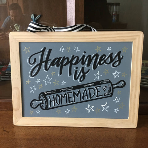 Happiness is Homemade - Handpainted / Handlettered Chalkboard Sign - *ONE OF A KIND*