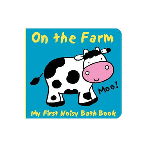 Animals on the Farm (My First Noisy Bath Books)