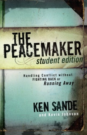 The Peacemaker: Handling Conflict without Fighting Back or Running Away