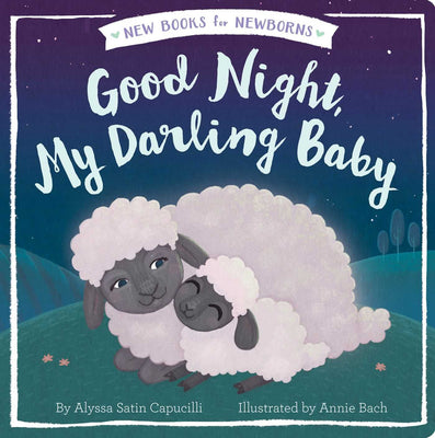 Good Night, My Darling Baby (New Books for Newborns)