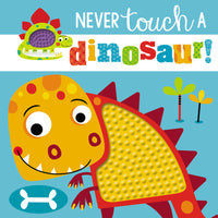 Touch and Feel: Never Touch a Dinosaur