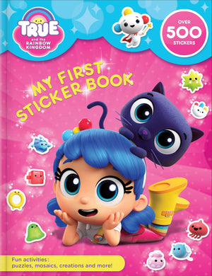 True and the Rainbow Kingdom: My First Sticker Book