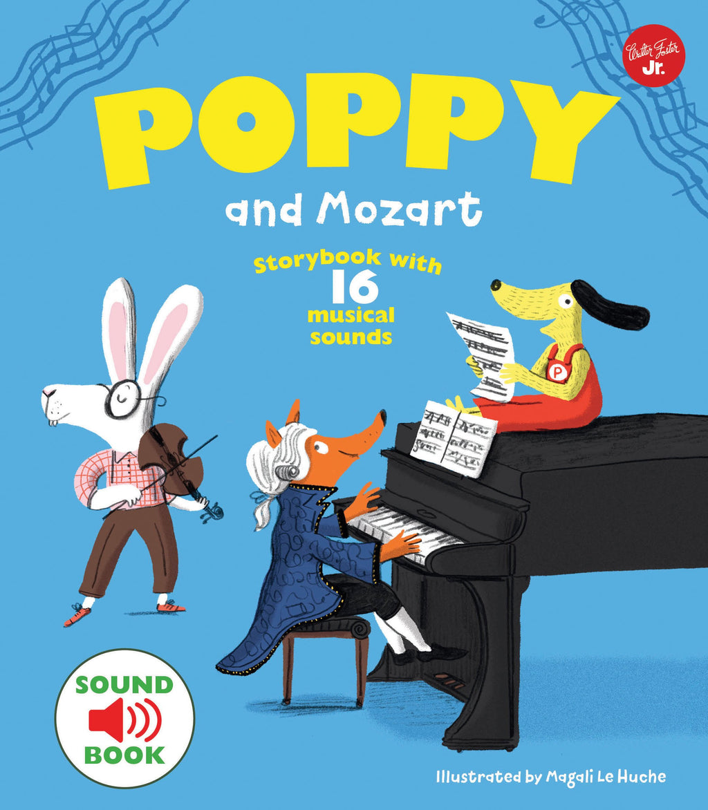 Poppy and Mozart: With 16 musical sounds!