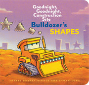 Bulldozer's Shapes: Goodnight, Goodnight, Construction Site (Kids Construction Books, Goodnight Books for Toddlers) (Goodnight, Goodnight, Construction Site (Series))