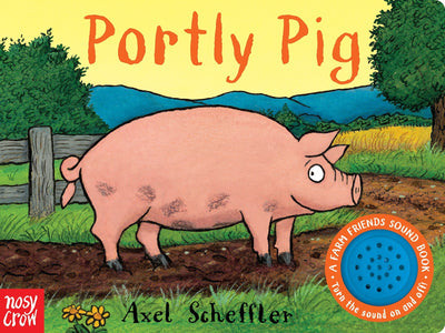 Portly Pig: A Farm Friends Sound Book