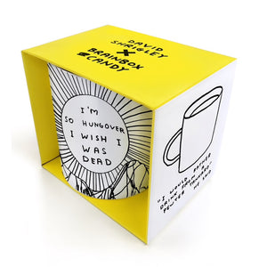 I'm-so-hungover-i-wish-was-dead-mug-by-david-shrigley