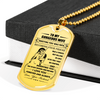 Warrior - Spartan - To My Gorgeous Wife - I Love You Forever And Always - Military Ball Chain - Luxury 18K GOLD Dog Tag