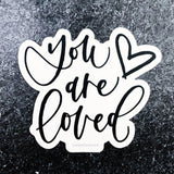 """You are loved"" Vinyl Sticker"