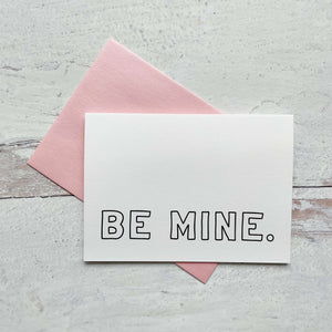 "Greeting Card ""Be mine"""